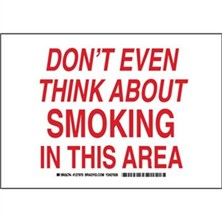 Don't Even Think About Smoking In This Area Signs