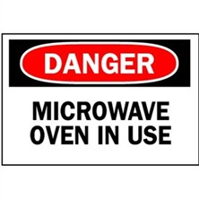 Danger, Microwave Oven In Use