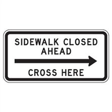 Sidewalk Closed Ahead Cross Here (Right Arrow, Black on White)