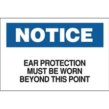 Notice, Ear Protection Must Be Worn Beyond This Point