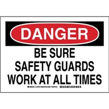 Danger - Be Sure Safety Guards Work At All Times Signs