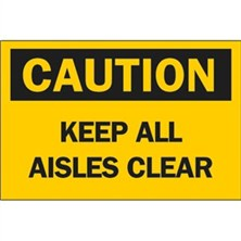Caution, Keep All Aisles Clear