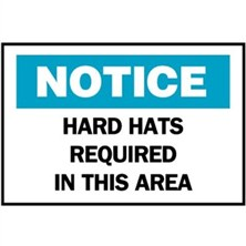 Notice, Hard Hats Required In This Area