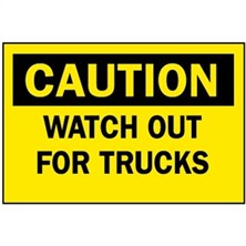 Watch For Trucks