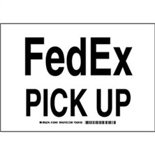 Fedex Pick Up Signs