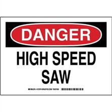 Danger - High Speed Saw Signs