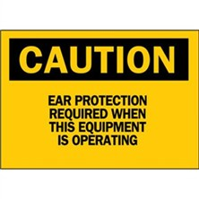 Caution, Ear Protection Required When This Equipment Is Operating