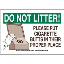 Do Not Litter! Please Put Cigarette Butts In Their Proper Place Signs