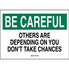 Be Careful, Others Are Depending On You-- Don`t Take Chances