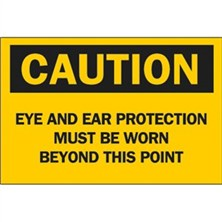 Caution, Eye And Ear Protection Must Be Worn Beyond This Point