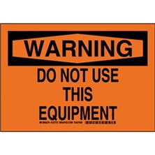 Warning - Do Not Use This Equipment Signs