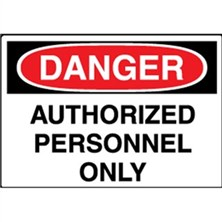 Danger, Authorized Personnel Only