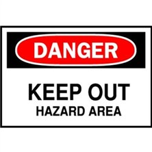 Danger, Keep Out Hazard Area