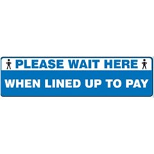 Please Wait Here When Lined Up To Pay