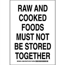 Raw And Cooked Foods Must Not Be Stored Together Signs