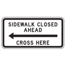 Sidewalk Closed Ahead Cross Here (Left Arrow)
