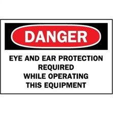 Danger, Eye And Ear Protection Required While Operating This Equipment