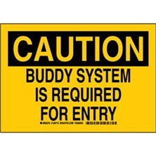 Caution - Buddy System Is Required For Entry Signs
