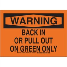 Warning - Back In Or Pull Out On Green Only Signs