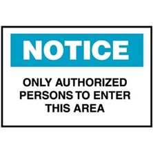 Notice, Only Authorized Persons To Enter This Area