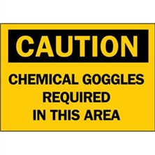 Caution, Chemical Goggles Required In This Area