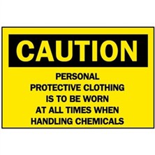 Caution, Personal Protective Clothing Is To Be Worn At All Times When Handling Chemicals