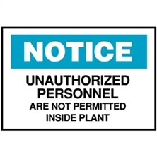 Notice, Unauthorized Personnel Are Not Permitted Inside Plant