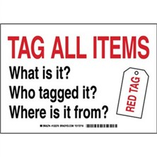 Tag All Items. What Is It? Who Tagged It? Where Is It From? Signs