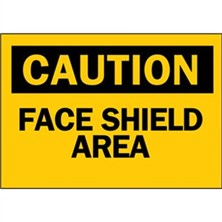 Caution, Face Shield Area