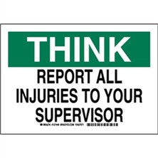 Think - Report All Injuries To Your Supervisor Signs