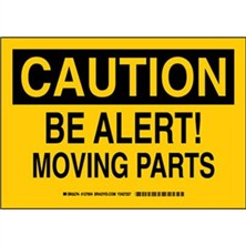 Caution - Be Alert Moving Parts Signs