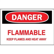 Danger, Flammable Keep Flames And Heat Away