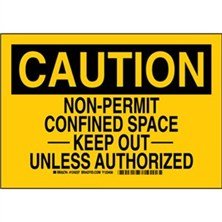 Caution - Non-Permit Confined Space Keep Out Unless Authorized Signs