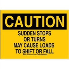 Caution - Sudden Stops Or Turns May Cause Loads To Shift Or Fall Signs