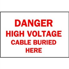 Danger High Voltage Cable Buried Here