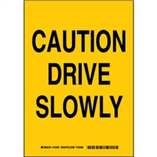Caution Drive Slowly Signs