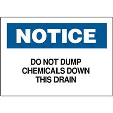 Notice, Do Not Dump Chemicals Down This Drain