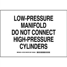 Low-Pressure Manifold Do Not Connect High Pressure Cylinders Signs