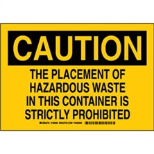 Caution - The Placement Of Hazardous Waste In This Container Is Strictly Prohibited Signs