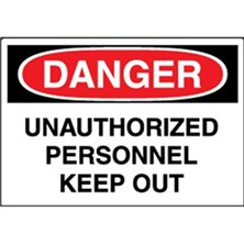 Danger, Unauthorized Personnel Keep Out