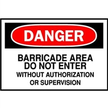 Danger, Barricade Area Do Not Enter Without Authorization Or Supervision