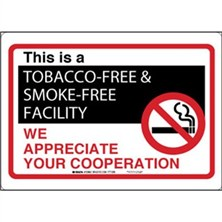 This Is A Tobacco-Free And Smoke Free Facility We Appreciate Your Cooperation Signs