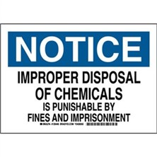 Notice - Improper Disposal Of Chemicals Is Punishable By Fines And Imprisonment Signs