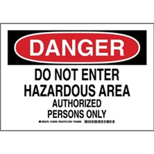 Danger - Do Not Enter Hazardous Area Authorized Persons Only Signs
