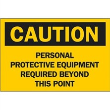 Caution, Personal Protective Equipment Required Beyond This Point
