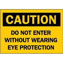 Caution, Do Not Enter Without Wearing Eye Protection