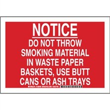 Notice Do Not Throw Smoking Material In Waste Paper Baskets, Use Butt Cans Or Ash Trays Signs