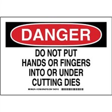 Danger - Do Not Put Hands Or Fingers Into Or Under Cutting Dies Signs