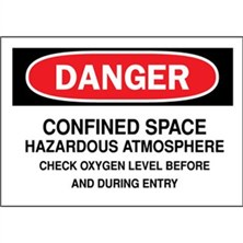 Danger, Confined Space Hazardous Atmosphere Check Oxygen Level Before And During Entry