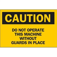 Caution, Do Not Operate This Machine Without Guards In Place